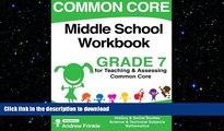 Pre Order Common Core Middle School Workbook Grade 7 (Middle School Common Core Workbooks) (Volume