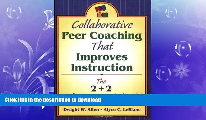 Hardcover Collaborative Peer Coaching That Improves Instruction: The 2 + 2 Performance Appraisal