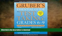 Read Book Gruber s Essential Guide to Test Taking: Grades 6-9 On Book