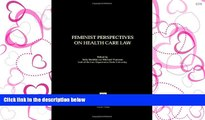 FAVORIT BOOK Feminist Perspectives on Healthcare Law (Feminist Perspectives on Law Series) READ