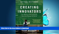 Epub Creating Innovators: The Making of Young People Who Will Change the World Full Download