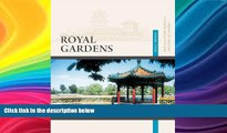 Price Royal Gardens: Private Gardens of the Imperial Family (Library of Ancient Chinese