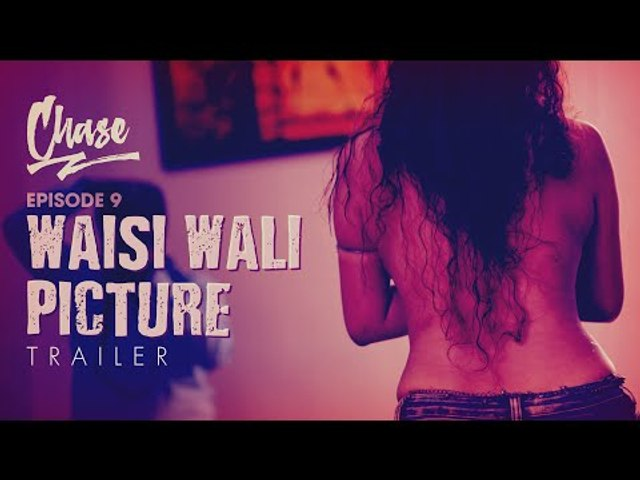 Waisi Wali Picture - Chase Episode 9 | Trailer