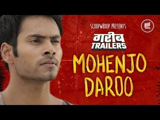 ScoopWhoop: Gareeb Trailer - Mohanjo Daro