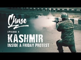 Kashmir - Inside A Friday Protest - Part 1 | CHASE Ep. 6