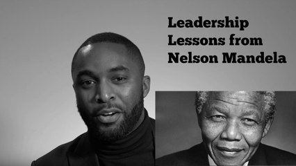 How Nelson Mandela Taught Us To Look At The Big Picture