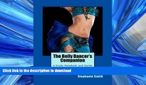 PDF The Belly Dancer s Companion: A Study Notebook and Guide for Dancers of All Levels Full Book