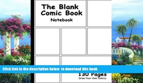 Pre Order Blank Comic Book: 7.5 x 9.25, 130 Pages, comic panel,For drawing your own comics, idea
