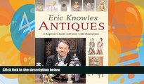 Buy  Eric Knowles Antiques: A Beginner s Guide with Over 1, 400 Illustrations by Eric Knowles
