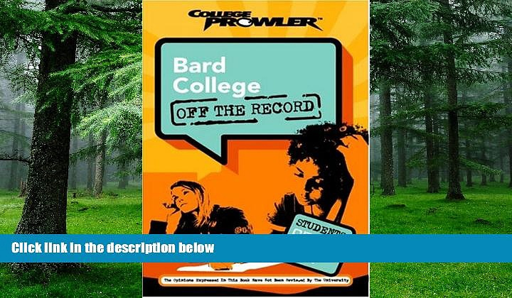 Buy Jared Killeen Bard College: Off the Record (College Prowler) (College Prowler: Bard College