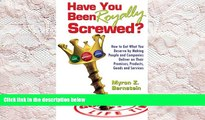 PDF [DOWNLOAD] Have You Been Royally Screwed? How to Get What You Deserve By Making People and