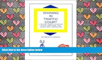 PDF [DOWNLOAD] Winning in Traffic Court : I Fight MY Traffic Tickets in Court, on My Own...and