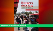 Pre Order Rutgers since 1945: A History of the State University of New Jersey (Rivergate Regionals