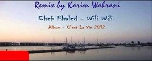 Khaled - Wili Wili (Remix Raï) [2014]