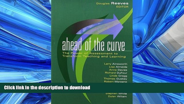 Hardcover Ahead of the Curve: The Power of Assessment to Transform Teaching and Learning (Leading