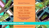 Read Book The Spirit of the Waldorf School: Lectures Surrounding the Founding of the First Waldorf