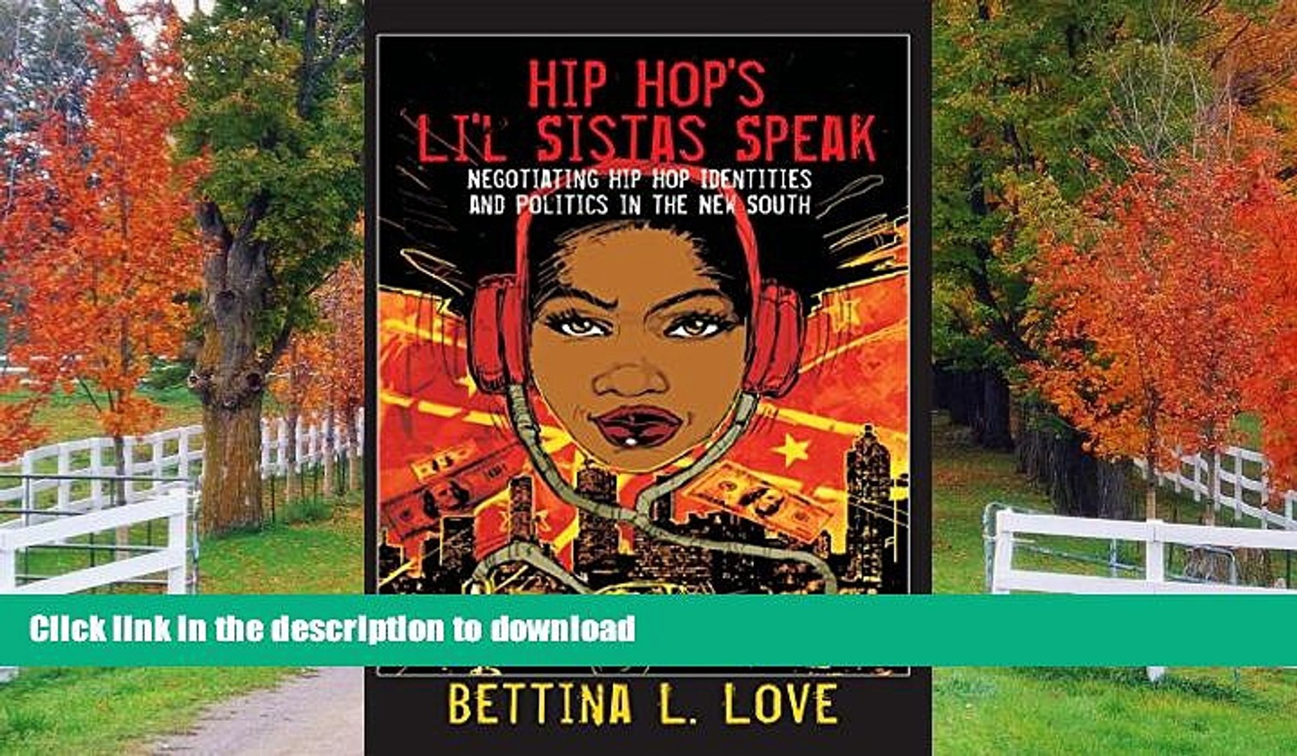 READ Hip Hop s Li l Sistas Speak: Negotiating Hip Hop Identities and Politics in the New South