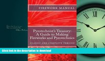 Free [PDF] The Pyrotechnist s Treasury: A Guide to Making Fireworks and Pyrotechnics: A Guide to