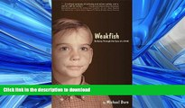Hardcover Weakfish: Bullying Through the Eyes of A Child On Book