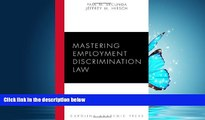 READ THE NEW BOOK Mastering Employment Discrimination Law (Carolina Academic Press Mastering