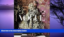 Pre Order Vogue and The Metropolitan Museum of Art Costume Institute: Parties, Exhibitions, People