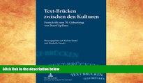 Buy  Text-Brücken zwischen den Kulturen: Festschrift zum 70. Geburtstag von Bernd Spillner