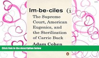 READ THE NEW BOOK Imbeciles: The Supreme Court, American Eugenics, and the Sterilization of Carrie