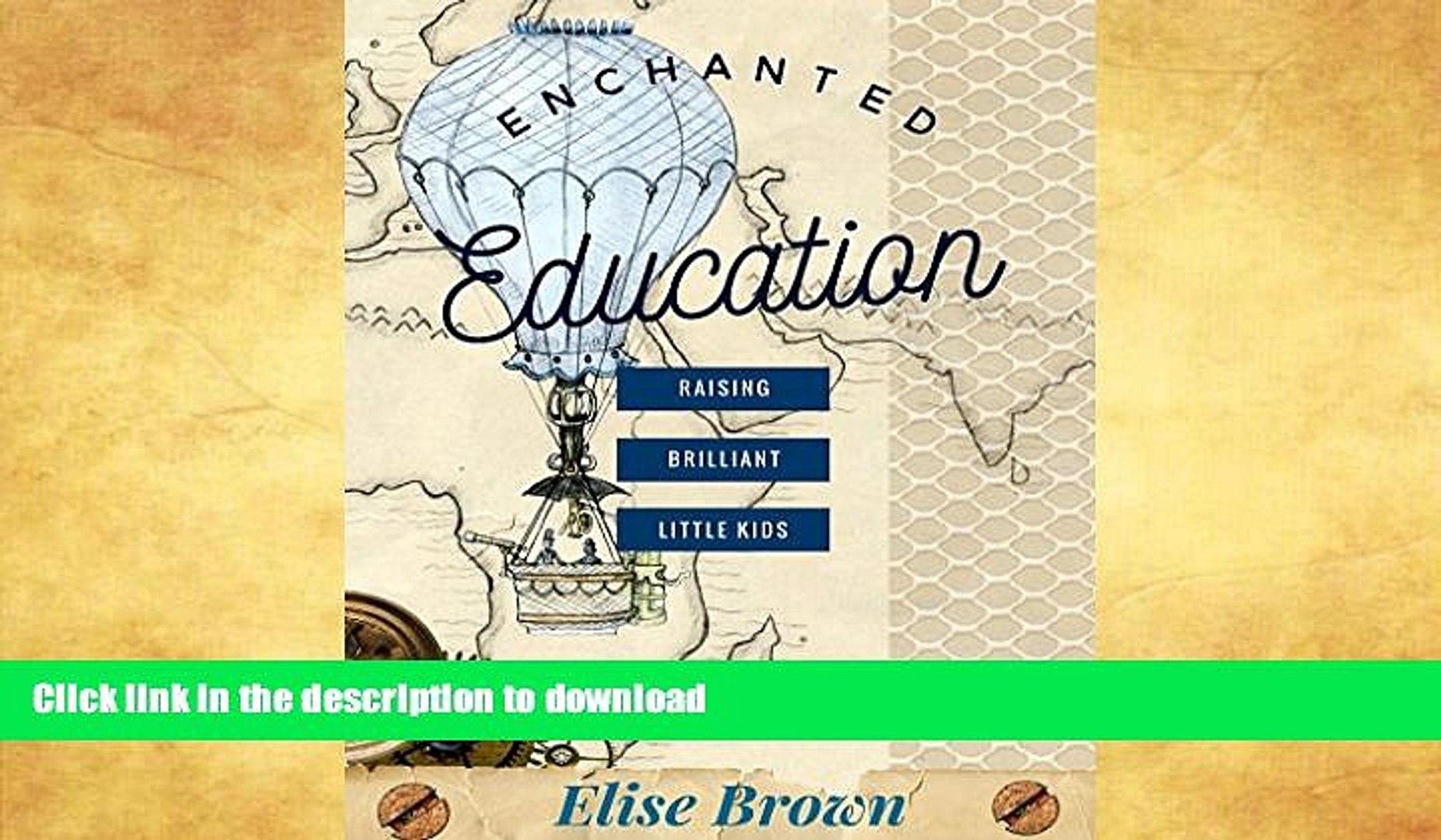 READ Enchanted Education: Raising Brilliant Little Kids Kindle eBooks
