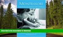 Pre Order Montessori: The Science behind the Genius  Full Book