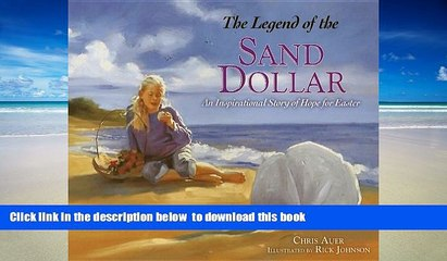 Pre Order The Legend of the Sand Dollar: An Inspirational Story of Hope for Easter Chris Auer PDF