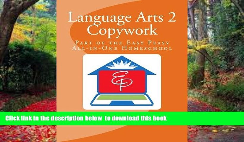 Pre Order Language Arts 2 Copywork: Part of the Easy Peasy All-in-One Homeschool Lee Giles Full