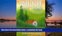 Audiobook Waldorf Community Exchange: Wit   Wisdom of the World s Waldorf Moms Kytka Hilmar Jezek