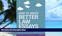 Best Price How to Write Better Law Essays: Tools   Techniques for Success in Exams   Assignments