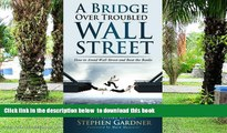 Pre Order Bridge Over Troubled Wall Street: How to Avoid Wall Street and Beat the Banks Mr.