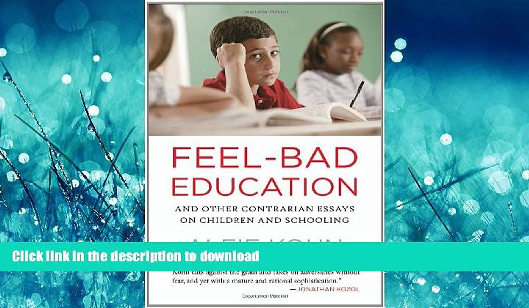 Read Book Feel-Bad Education: And Other Contrarian Essays on Children and  Schooling On Book