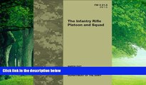 Best Price Field Manual FM 3-21.8 (FM 7-8) The Infantry Rifle Platoon and Squad March 2007 United
