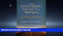 Pre Order The Enduring Legacy of Rodriguez: Creating New Pathways to Equal Educational Opportunity