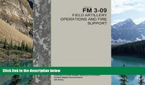 Price Field Manual FM 3-09 Field Artillery Operations and Fire Support  April 2014 United States