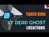 All 17 Dead Ghost Locations in Destiny: The Taken King (Dead Ghost Collectible Guide)