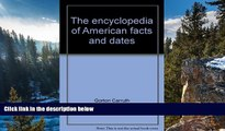 Online Gorton Carruth The encyclopedia of American facts and dates (A Crowell reference book)