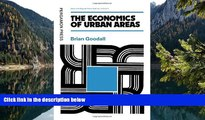 Buy Brian Goodall The Economics of Urban Areas (Urban and Regional Planning Series) Full Book