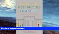 Buy NOW  How the Fed Moves Markets: Central Bank Analysis for the Modern Era Evan A. Schnidman  PDF