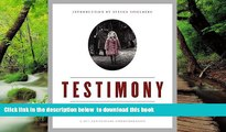 Pre Order Testimony: The Legacy of Schindler s List and the USC Shoah Foundation Steven Spielberg
