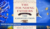 PDF [DOWNLOAD] The Founding Fathers Guide to the Constitution BOOK ONLINE