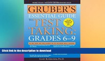 Hardcover Gruber s Essential Guide to Test Taking: Grades 6-9 Kindle eBooks