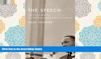 PDF [DOWNLOAD] The Speech: The Story Behind Dr. Martin Luther King Jr. s Dream (Updated Paperback