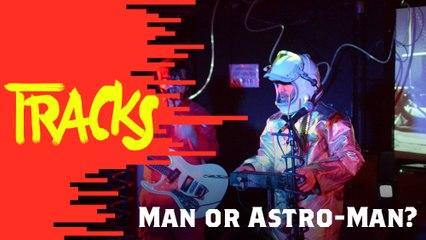 Man or Astro Man? - Tracks ARTE