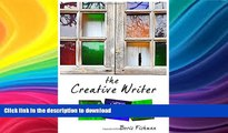 Read Book The Creative Writer, Level Three: Building Your Craft (The Creative Writer)