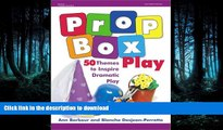 Hardcover Prop Box Play: 50 Themes to Inspire Dramatic Play (Gryphon House) Full Book