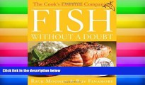 Pre Order Fish Without a Doubt: The Cook s Essential Companion by Rick Moonen (April 29 2008)  On CD